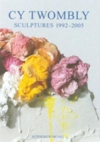 Cy Twombly: New Sculptures 1992-2005 артикул 1781a.